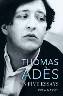 Thomas Ades in 5 Essays