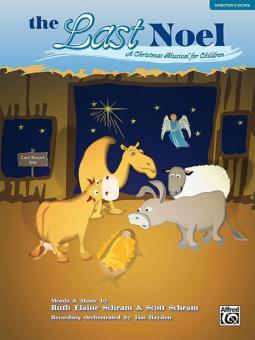 The Last Noel (A Christmas Musical For Children) (Director's Score)