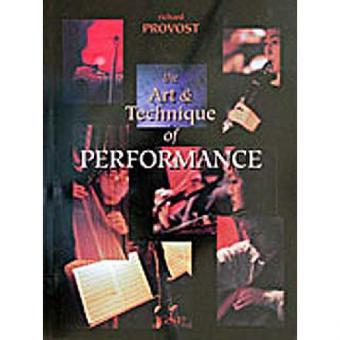 Art & Technique Of Performance