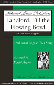 Landlord, Fill The Flowing Bowl