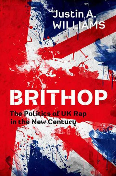 Brithop: The Politics of UK Rap in the New Century