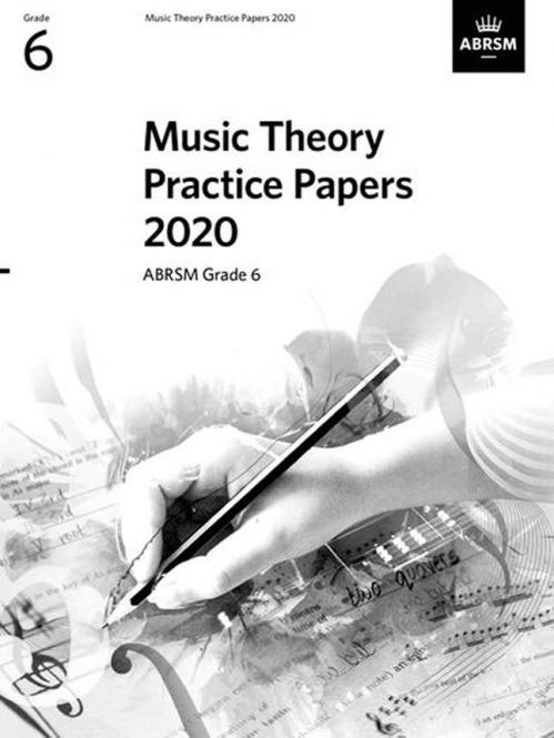 Music Theory Practice Papers 2020, ABRSM Grade 6