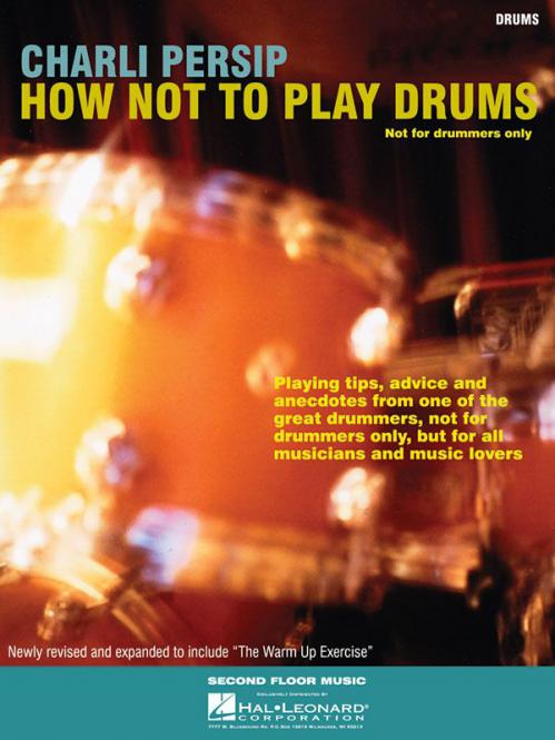 Charli Persip - How Not To Play Drums