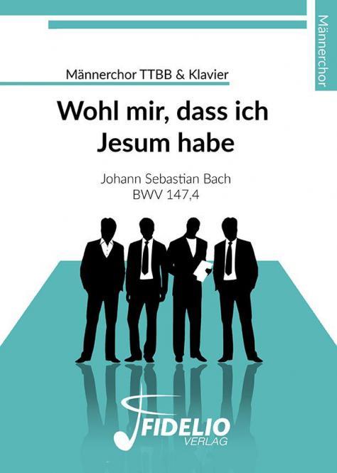 Wohl mir dass ich Jesum habe BWV 147,4