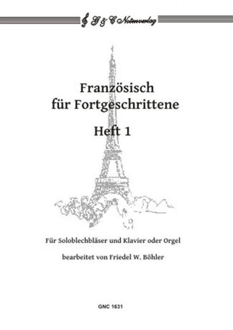 Französisch für Fortgeschrittene 1 - Mit Playalong-CD